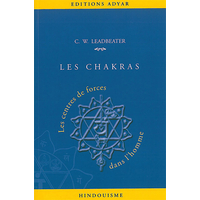 Les Chakras - Les Centres de Forces Dans l' Homme - Charles W. Leadbeater