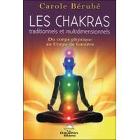 Les Chakras Traditionnels et Multidimensionnels - Carole Bérubé