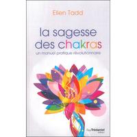 La Sagesse des Chakras - Ellen Tadd