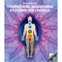 Comprendre, Harmoniser et Guérir Vos Chakras - Karine Malenfant