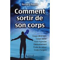 Comment Sortir de Son Corps - Bernard Raquin