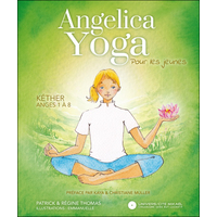 Angelica Yoga Pour les Jeunes - Kéther : Anges 1 à 8 - R.Thomas