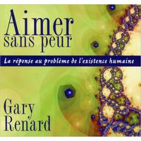 Aimer Sans Peur - Livre Audio - Gary Renard
