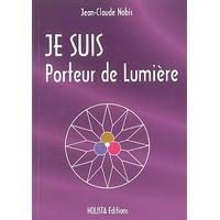 Je Suis Porteur de Lumière - Jean-Claude Nobis
