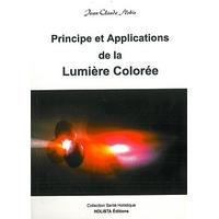 Principe et Applications de la Lumière Colorée -  Jean-Claude Nobis
