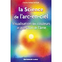 La Science de l' Arc-en-ciel - Charles-Rafaël Payeur