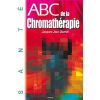 ABC de la Chromathérapie - Jacques-Jean Quenet