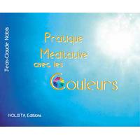 Pratique Méditative Avec les Couleurs - Jean-Claude Nobis