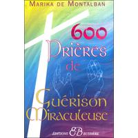 600 Prières de Guérison Miraculeuse - Marika de Montalban