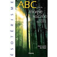 ABC de la Magie Sacrée -  Jean-Louis de Biasi