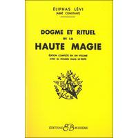 Dogmes et Rituels de la Haute Magie - Eliphas Levi