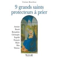 9 Grands Saints Protecteurs à Prier - Corinne Bouteleux