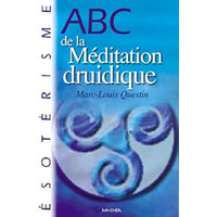 ABC de la Méditation Druidique - Marc-Louis Questin