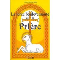 Force Bouleversante de la Prière - Charles de Bühem