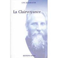 La Clairvoyance - Charles W. Leadbeater