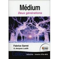 Médium - Deux Générations - Fabrice Sarret & Jacques Lustik