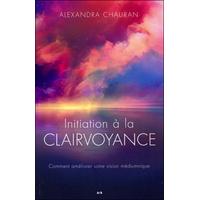 Initiation à la Clairvoyance - Alexandra Chauran