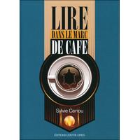 Lire Dans le Marc de Café - Sylvie Cariou