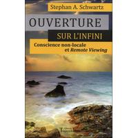 Ouverture Sur l'Infini - Conscience Non-Locale - Stephan A. Schwartz