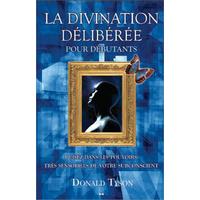 La Divination Délibérée Pour Débutants - Donald Tyson