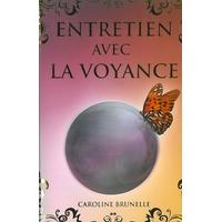 Entretien Avec la Voyance - Caroline Brunelle