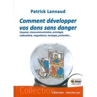 Comment Développer Vos Dons Sans Danger - Patrick Lannaud