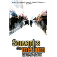 Souvenirs d'un Médium - Gordon Smith