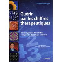 Guérir Par Les Chiffres Thérapeutiques - Petra Neumayer