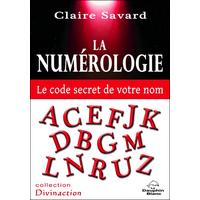 La Numérologie - Le Code Secret de Votre Nom - Claire Savard