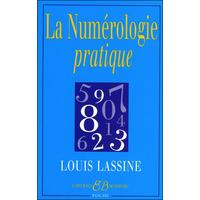 La Numérologie Pratique - Louis Lassine