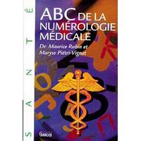 ABC de la Numérologie Médicale - Rubin & Piétri-Vignat