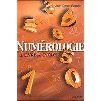 Numérologie - Le Livre des Cycles - Jean-Daniel Fermier
