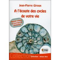 A l'Ecoute des Cycles de Votre Vie - Jean-Pierre Giroux