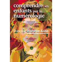 Comprendre ses Enfants Par la Numérologie - F. Wargnier-Kahn