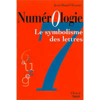 Numérologie - Symbolisme des Lettres - Jean-Daniel Fermier