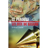 Le Pendule & Les Jeux du Hasard - Evelyne Lehnoff