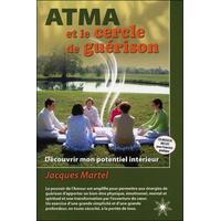 Atma et le Cercle de Guérison - Jacques Martel