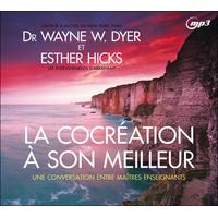 La Cocréation à Son Meilleur - Dr. Wayne W. Dyer & Esther Hicks