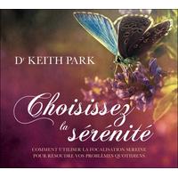 Choisissez la Sérénité - Livre Audio - Dr. Keith Park