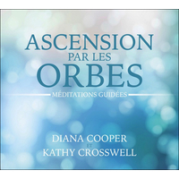Ascension Par Les Orbes - Livre Audio - Diana Cooper