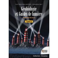 Géobiologie et Guides de Lumière T2 - Jean-Paul Bardoux