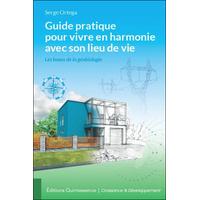 Guide Pratique Pour Vivre en Harmonie avec son Lieu de Vie - Ortega