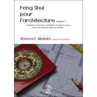 Feng Shui pour l'Architecture Volume 1 - Simona F. Mainini