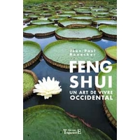 Feng Shui - Un Art de Vivre Occidental - Jean-Paul Ronecker
