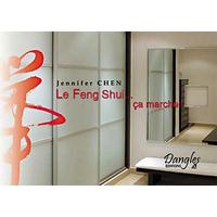 Le Feng Shui ça Marche ! - Jennifer Chen