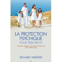 La Protection Psychique pour Débutants - R.Webster