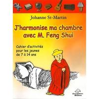 J' Harmonise ma Chambre avec M. Feng Shui - St-Martin