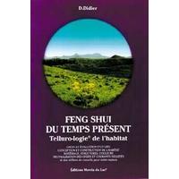Feng Shui du Temps Présent - D. Didier