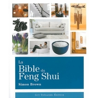 La Bible du Feng Shui - Simon Brown