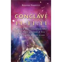 Conclave 11:11:11 - Rapport du Haut Commandement Ashtar...Rosanna Narducci